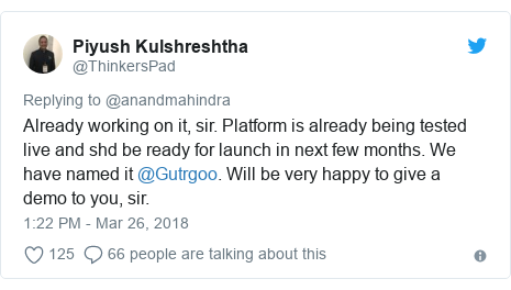 Twitter post by @ThinkersPad: Already working on it, sir. Platform is already being tested live and shd be ready for launch in next few months. We have named it @Gutrgoo. Will be very happy to give a demo to you, sir.