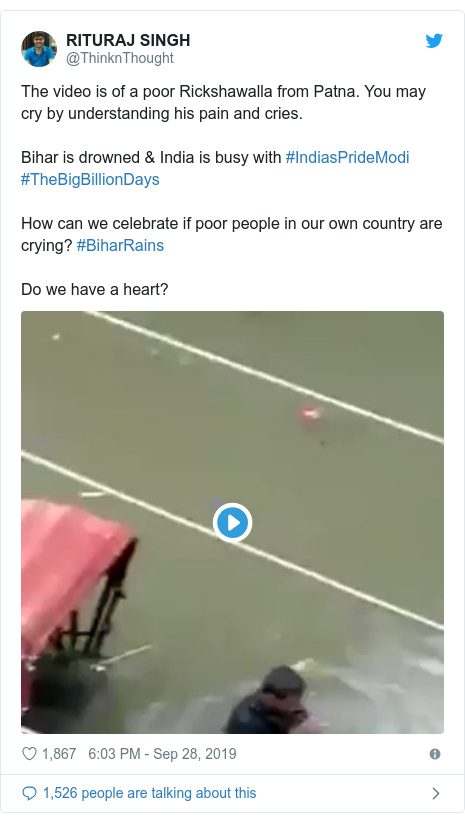 Twitter post by @ThinknThought: The video is of a poor Rickshawalla from Patna. You may cry by understanding his pain and cries. Bihar is drowned & India is busy with #IndiasPrideModi #TheBigBillionDays How can we celebrate if poor people in our own country are crying? #BiharRains Do we have a heart?
