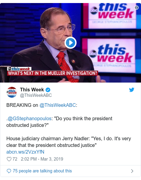 """Twitter post by @ThisWeekABC: BREAKING on @ThisWeekABC  .@GStephanopoulos  """"Do you think the president obstructed justice?"""" House judiciary chairman Jerry Nadler  """"Yes, I do. It's very clear that the president obstructed justice"""""""