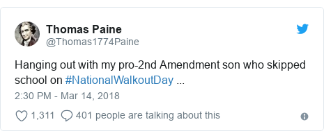 Twitter post by @Thomas1774Paine: Hanging out with my pro-2nd Amendment son who skipped school on #NationalWalkoutDay ...
