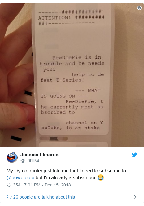 Twitter post by @Thrillka: My Dymo printer just told me that I need to subscribe to @pewdiepie but I'm already a subscriber 😂