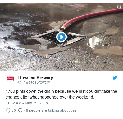Twitter post by @ThwaitesBrewery: 1700 pints down the drain because we just couldn't take the chance after what happened over the weekend.