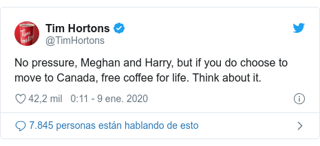 Publicación de Twitter por @TimHortons: No pressure, Meghan and Harry, but if you do choose to move to Canada, free coffee for life. Think about it.