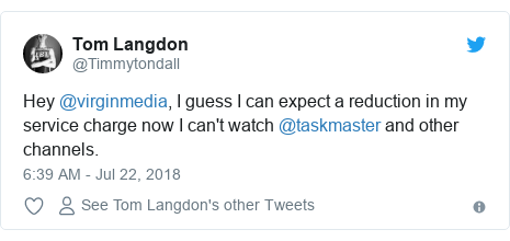 Twitter post by @Timmytondall: Hey @virginmedia, I guess I can expect a reduction in my service charge now I can't watch @taskmaster and other channels.