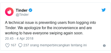 Twitter pesan oleh @Tinder: A technical issue is preventing users from logging into Tinder. We apologize for the inconvenience and are working to have everyone swiping again soon.