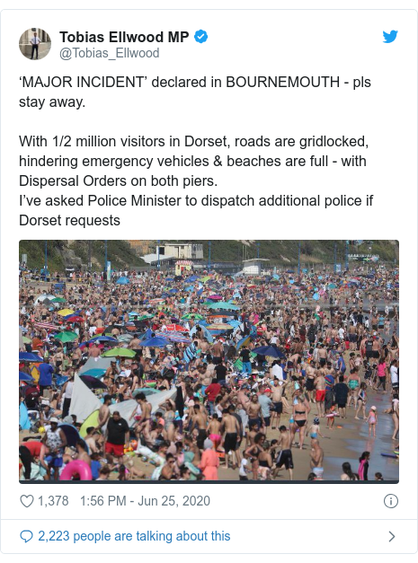 Twitter post by @Tobias_Ellwood: 'MAJOR INCIDENT' declared in BOURNEMOUTH - pls stay away.With 1/2 million visitors in Dorset, roads are gridlocked, hindering emergency vehicles & beaches are full - with Dispersal Orders on both piers.I've asked Police Minister to dispatch additional police if Dorset requests