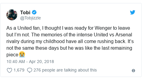 Twitter post by @Tobjizzle: As a United fan, I thought I was ready for Wenger to leave but I'm not. The memories of the intense United vs Arsenal rivalry during my childhood have all come rushing back. It's not the same these days but he was like the last remaining piece😭