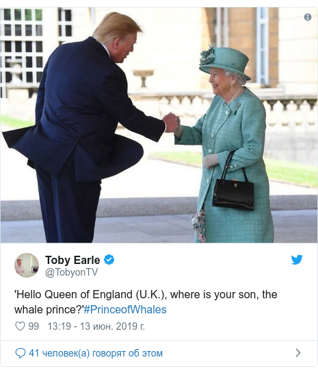 Twitter пост, автор: @TobyonTV: 'Hello Queen of England (U.K.), where is your son, the whale prince?'#PrinceofWhales