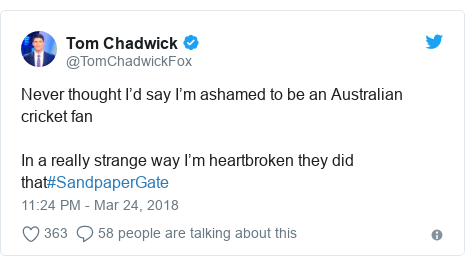 Twitter post by @TomChadwickFox: Never thought I'd say I'm ashamed to be an Australian cricket fan In a really strange way I'm heartbroken they did that#SandpaperGate