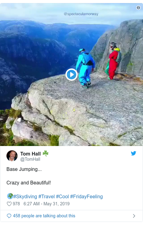 Ujumbe wa Twitter wa @TomHall: Base Jumping...Crazy and Beautiful!🌍#Skydiving #Travel #Cool #FridayFeeling