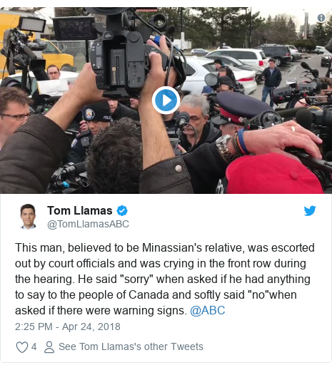 "Twitter post by @TomLlamasABC: This man, believed to be Minassian's relative, was escorted out by court officials and was crying in the front row during the hearing. He said ""sorry"" when asked if he had anything to say to the people of Canada and softly said ""no""when asked if there were warning signs. @ABC"