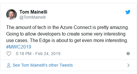 Twitter post by @TomMainelli: The amount of tech in the Azure Connect is pretty amazing. Going to allow developers to create some very interesting use cases. The Edge is about to get even more interesting. #MWC2019