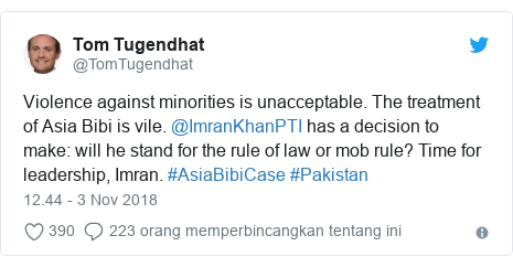 Twitter pesan oleh @TomTugendhat: Violence against minorities is unacceptable. The treatment of Asia Bibi is vile. @ImranKhanPTI has a decision to make  will he stand for the rule of law or mob rule? Time for leadership, Imran. #AsiaBibiCase #Pakistan