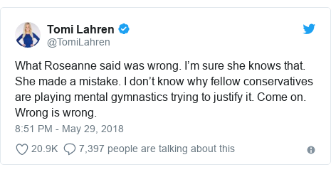 Twitter post by @TomiLahren: What Roseanne said was wrong. I'm sure she knows that. She made a mistake. I don't know why fellow conservatives are playing mental gymnastics trying to justify it. Come on. Wrong is wrong.