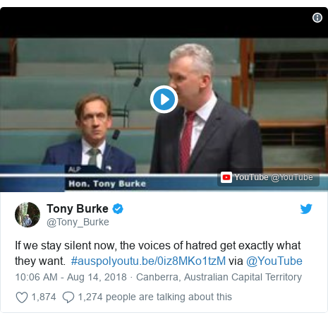 Twitter post by @Tony_Burke: If we stay silent now, the voices of hatred get exactly what they want.  #auspol via @YouTube