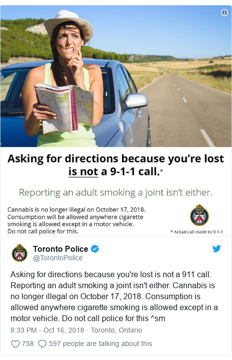Twitter post by @TorontoPolice: Asking for directions because you're lost is not a 911 call. Reporting an adult smoking a joint isn't either. Cannabis is no longer illegal on October 17, 2018. Consumption is allowed anywhere cigarette smoking is allowed except in a motor vehicle. Do not call police for this ^sm