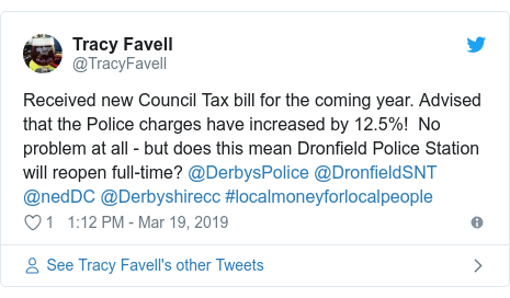 Twitter post by @TracyFavell: Received new Council Tax bill for the coming year. Advised that the Police charges have increased by 12.5%!  No problem at all - but does this mean Dronfield Police Station will reopen full-time? @DerbysPolice @DronfieldSNT @nedDC @Derbyshirecc #localmoneyforlocalpeople
