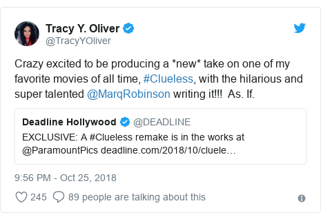 Twitter post by @TracyYOliver: Crazy excited to be producing a *new* take on one of my favorite movies of all time, #Clueless, with the hilarious and super talented @MarqRobinson writing it!!!  As. If.