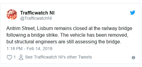 Twitter post by @TrafficwatchNI: Antrim Street, Lisburn remains closed at the railway bridge following a bridge strike. The vehicle has been removed, but structural engineers are still assessing the bridge.