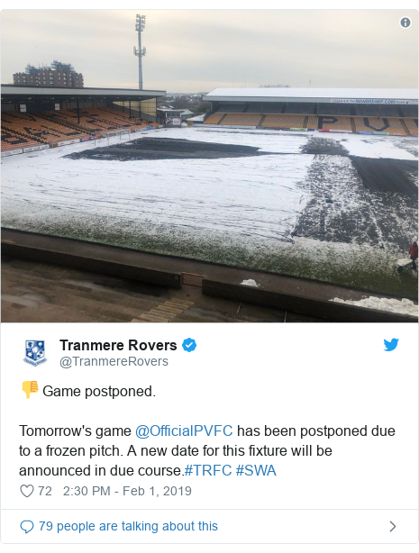 Twitter post by @TranmereRovers: 👎 Game postponed.Tomorrow's game @OfficialPVFC has been postponed due to a frozen pitch. A new date for this fixture will be announced in due course.#TRFC #SWA