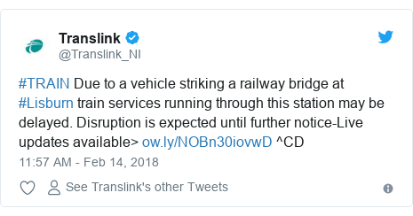 Twitter post by @Translink_NI: #TRAIN Due to a vehicle striking a railway bridge at #Lisburn train services running through this station may be delayed. Disruption is expected until further notice-Live updates available>  ^CD