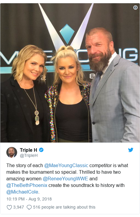 Twitter post by @TripleH: The story of each @MaeYoungClassic competitor is what makes the tournament so special. Thrilled to have two amazing women @ReneeYoungWWE and @TheBethPhoenix create the soundtrack to history with @MichaelCole.