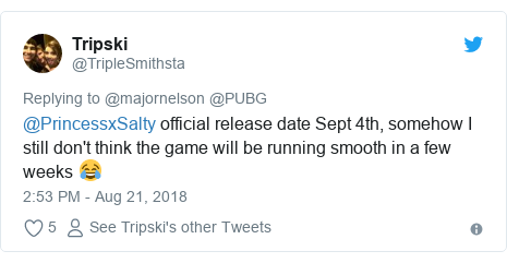 Twitter post by @TripleSmithsta: @PrincessxSalty official release date Sept 4th, somehow I still don't think the game will be running smooth in a few weeks 😂