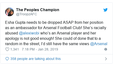 Twitter post by @TroopzAFC: Esha Gupta needs to be dropped ASAP from her position as an ambassador for Arsenal Football Club! She's racially abused @alexiwobi who's an Arsenal player and her apology is not good enough! She could of done that to a random in the street, I'd still have the same views @Arsenal