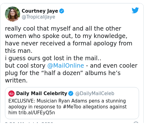 """Twitter post by @TropicaliJaye: really cool that myself and all the other women who spoke out, to my knowledge, have never received a formal apology from this man. i guess ours got lost in the mail.. but cool story @MailOnline - and even cooler plug for the """"half a dozen"""" albums he's written."""