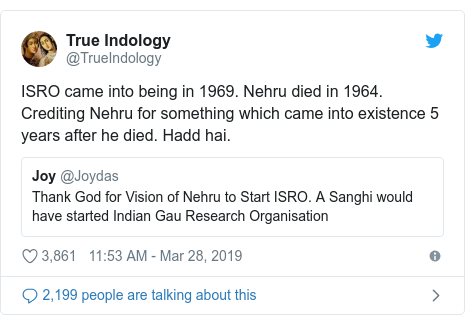 Twitter post by @TrueIndology: ISRO came into being in 1969. Nehru died in 1964. Crediting Nehru for something which came into existence 5 years after he died. Hadd hai.