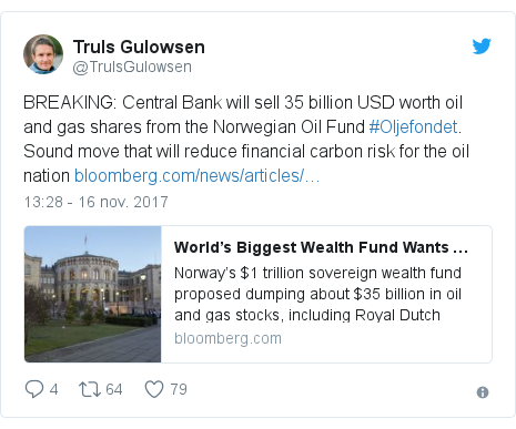 Publicación de Twitter por @TrulsGulowsen: BREAKING  Central Bank will sell 35 billion USD worth oil and gas shares from the Norwegian Oil Fund #Oljefondet. Sound move that will reduce financial carbon risk for the oil nation