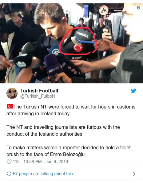 Twitter post by @Turkish_Futbol1: 🇹🇷The Turkish NT were forced to wait for hours in customs after arriving in Iceland today The NT and travelling journalists are furious with the conduct of the Icelandic authorities To make matters worse a reporter decided to hold a toilet brush to the face of Emre Belözoğlu