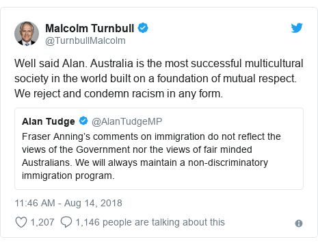Twitter post by @TurnbullMalcolm: Well said Alan. Australia is the most successful multicultural society in the world built on a foundation of mutual respect. We reject and condemn racism in any form.