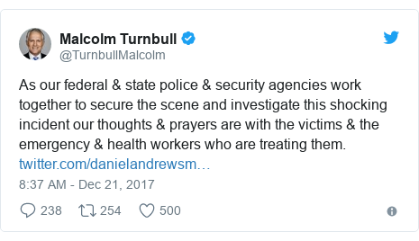 Twitter ubutumwa bwa @TurnbullMalcolm: As our federal & state police & security agencies work together to secure the scene and investigate this shocking incident our thoughts & prayers are with the victims & the emergency & health workers who are treating them.