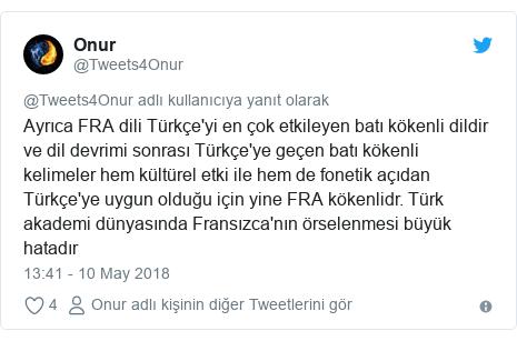 @Tweets4Onur tarafından yapılan Twitter paylaşımı: Ayrıca FRA dili Türkçe'yi en çok etkileyen batı kökenli dildir ve dil devrimi sonrası Türkçe'ye geçen batı kökenli kelimeler hem kültürel etki ile hem de fonetik açıdan Türkçe'ye uygun olduğu için yine FRA kökenlidr. Türk akademi dünyasında Fransızca'nın örselenmesi büyük hatadır