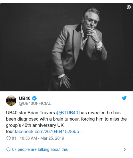 Twitter post by @UB40OFFICIAL: UB40 star Brian Travers @BTUB40 has revealed he has been diagnosed with a brain tumour, forcing him to miss the group's 40th anniversary UK tour.