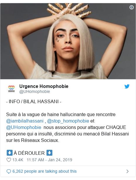 Twitter post by @UHomophobie: - INFO / BILAL HASSANI -Suite à la vague de haine hallucinante que rencontre @iambilalhassani , @stop_homophobie et @UHomophobie  nous associons pour attaquer CHAQUE personne qui a insulté, discriminé ou menacé Bilal Hassani sur les Réseaux Sociaux.⬇️ À DÉROULER ⬇️