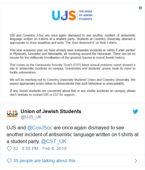 Twitter post by @UJS_UK: UJS and @CovJSoc are once again dismayed to see another incident of antisemitic language written on t-shirts at a student party. @CST_UK
