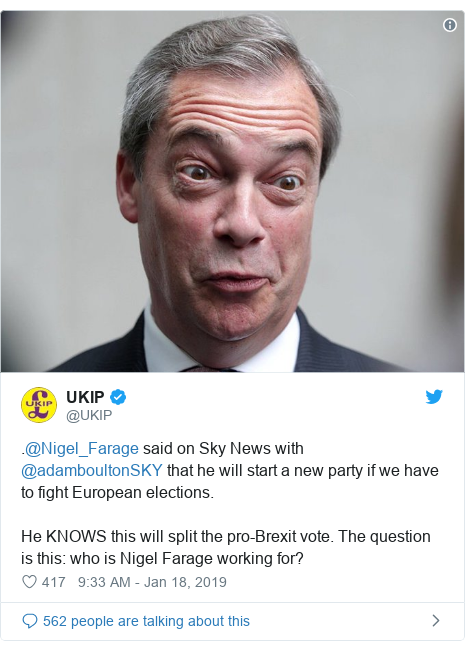 Twitter post by @UKIP: .@Nigel_Farage said on Sky News with @adamboultonSKY that he will start a new party if we have to fight European elections. He KNOWS this will split the pro-Brexit vote. The question is this  who is Nigel Farage working for?