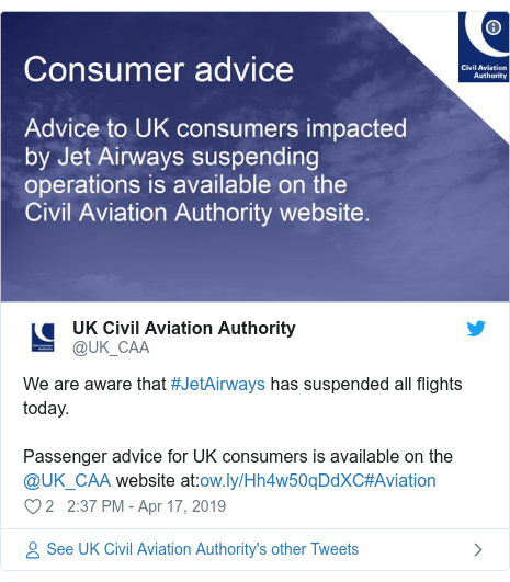 Twitter post by @UK_CAA: We are aware that #JetAirways has suspended all flights today.Passenger advice for UK consumers is available on the @UK_CAA website at #Aviation