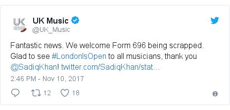 Twitter post by @UK_Music: Fantastic news. We welcome Form 696 being scrapped. Glad to see #LondonIsOpen to all musicians, thank you @SadiqKhan!
