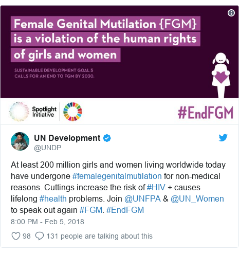 Twitter post by @UNDP: At least 200 million girls and women living worldwide today have undergone #femalegenitalmutilation for non-medical reasons. Cuttings increase the risk of #HIV + causes lifelong #health problems. Join @UNFPA & @UN_Women to speak out again #FGM. #EndFGM