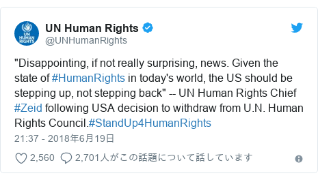 "Twitter post by @UNHumanRights: ""Disappointing, if not really surprising, news. Given the state of #HumanRights in today's world, the US should be stepping up, not stepping back"" -- UN Human Rights Chief #Zeid following USA decision to withdraw from U.N. Human Rights Council.#StandUp4HumanRights"