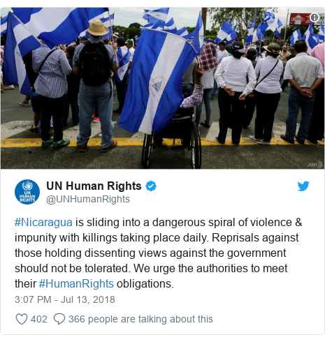 Twitter post by @UNHumanRights: #Nicaragua is sliding into a dangerous spiral of violence & impunity with killings taking place daily. Reprisals against those holding dissenting views against the government should not be tolerated. We urge the authorities to meet their #HumanRights obligations.