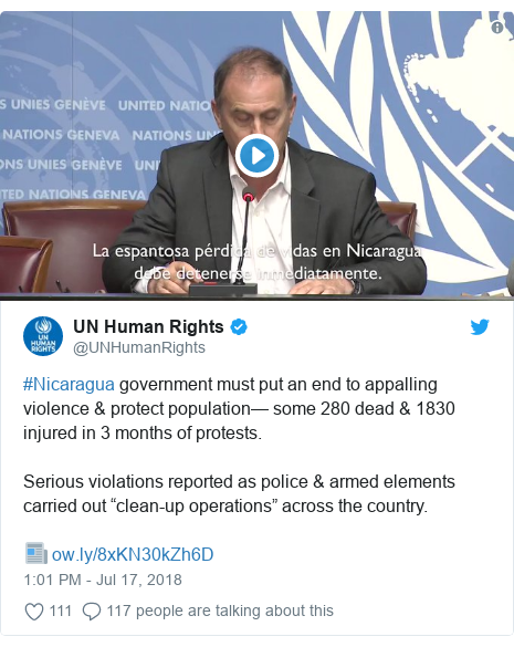 "Twitter post by @UNHumanRights: #Nicaragua government must put an end to appalling violence & protect population— some 280 dead & 1830 injured in 3 months of protests. Serious violations reported as police & armed elements carried out ""clean-up operations"" across the country.📰"