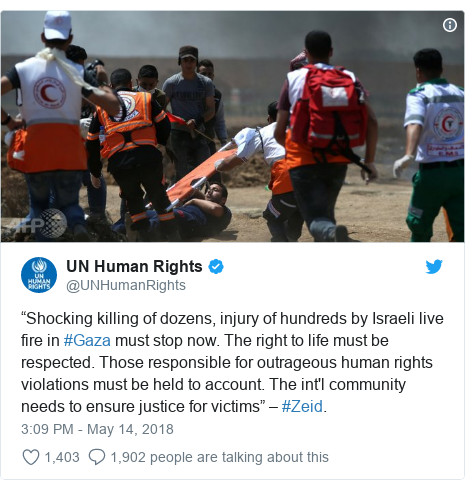 """Twitter post by @UNHumanRights: """"Shocking killing of dozens, injury of hundreds by Israeli live fire in #Gaza must stop now. The right to life must be respected. Those responsible for outrageous human rights violations must be held to account. The int'l community needs to ensure justice for victims"""" – #Zeid."""