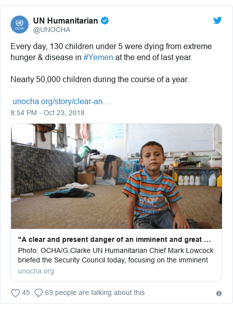 Twitter post by @UNOCHA: Every day, 130 children under 5 were dying from extreme hunger & disease in #Yemen at the end of last year.  Nearly 50,000 children during the course of a year.