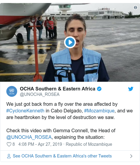 Twitter post by @UNOCHA_ROSEA: We just got back from a fly over the area affected by #CycloneKenneth in Cabo Delgado, #Mozambique, and we are heartbroken by the level of destruction we saw. Check this video with Gemma Connell, the Head of @UNOCHA_ROSEA, explaining the situation