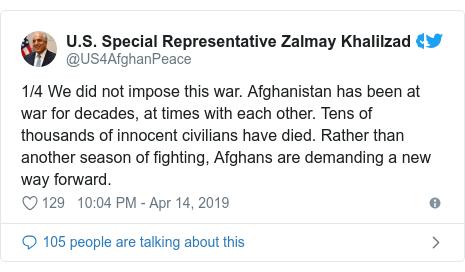 د @US4AfghanPeace په مټ ټویټر  تبصره : 1/4 We did not impose this war. Afghanistan has been at war for decades, at times with each other. Tens of thousands of innocent civilians have died. Rather than another season of fighting, Afghans are demanding a new way forward.