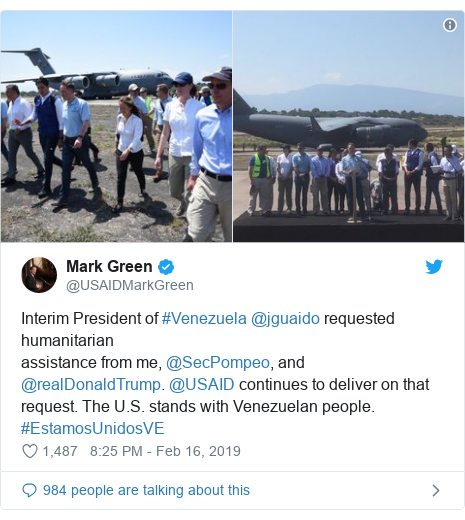 Twitter post by @USAIDMarkGreen: Interim President of #Venezuela @jguaido requested humanitarianassistance from me, @SecPompeo, and @realDonaldTrump. @USAID continues to deliver on that request. The U.S. stands with Venezuelan people. #EstamosUnidosVE
